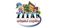 Titan - Oraselul Copiilor