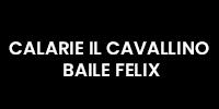 Calarie Il Cavalino Baile Felix